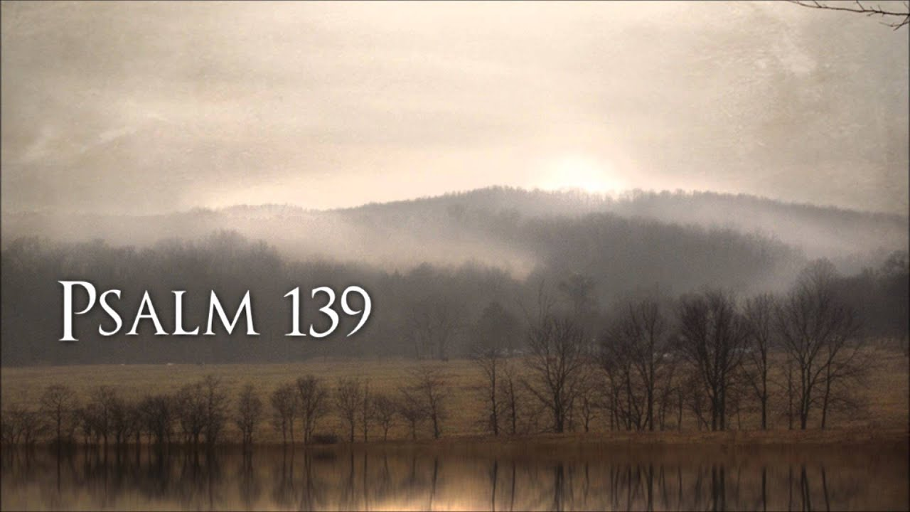 Psalm 139 King James Version YouTube
