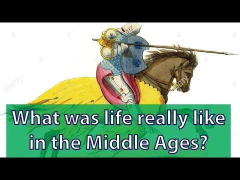 What was life really like in the Middle Ages?