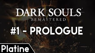 Dark Souls Remastered - Guide Platine # 1 ►Prologue