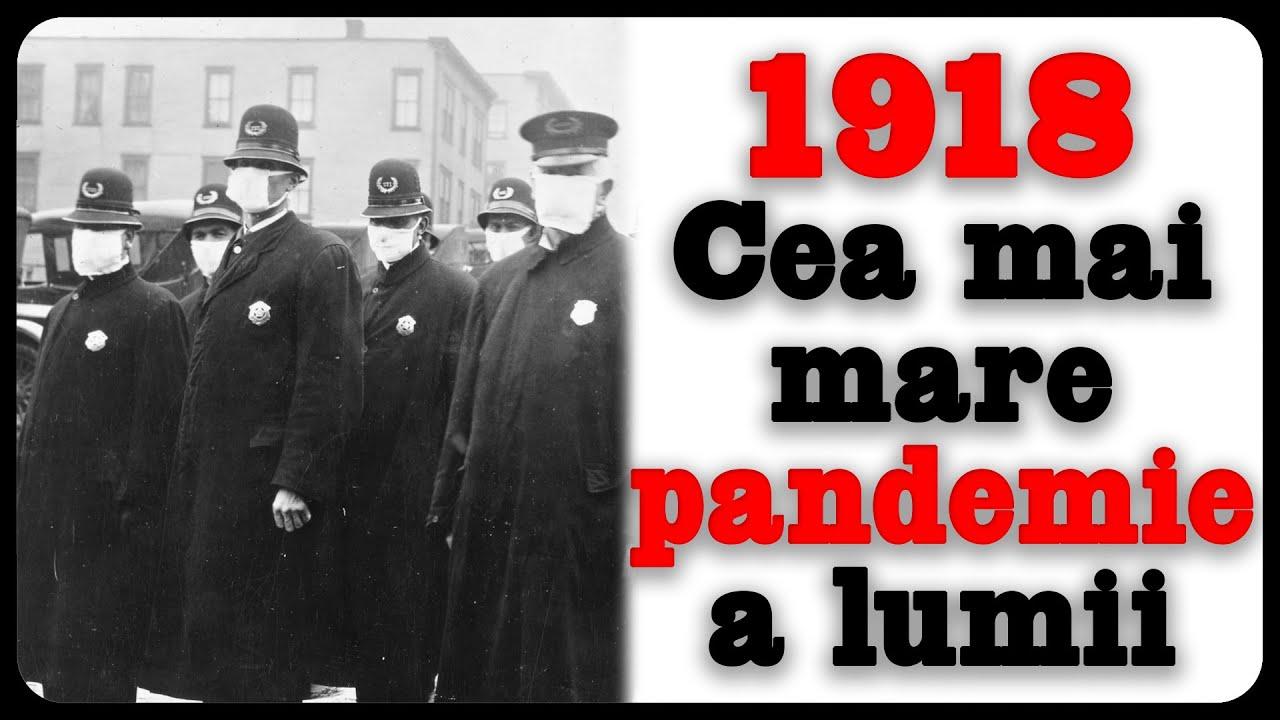 1918 - Cea mai mare pandemie a lumii