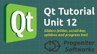Qt Tutorial: Unit 12, Sliders (Slider, Scrollbar, Spinbox, Progressbar)