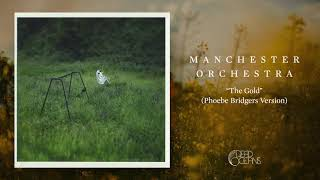 manchester orchestra the gold phoebe bridgers version