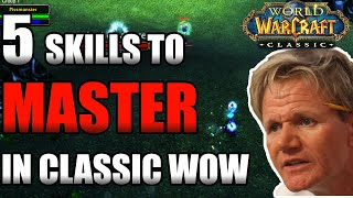 5 Skills To Master In Classic WoW!