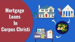 Mortgage Loans In Corpus Christi