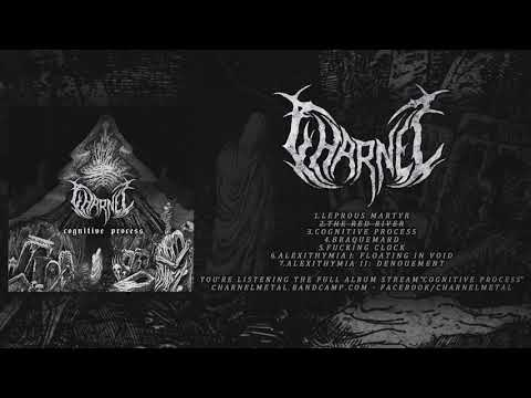 CHARNEL - COGNITIVE PROCESS (OFFICIAL ALBUM STREAM 2018)