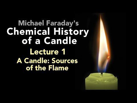 Lecture One: The Chemical History of a Candle - The Sources of its Flame (2/6)