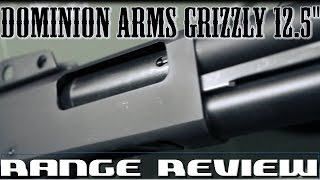 "Dominion Arms Grizzly 12.5"" Range Review"