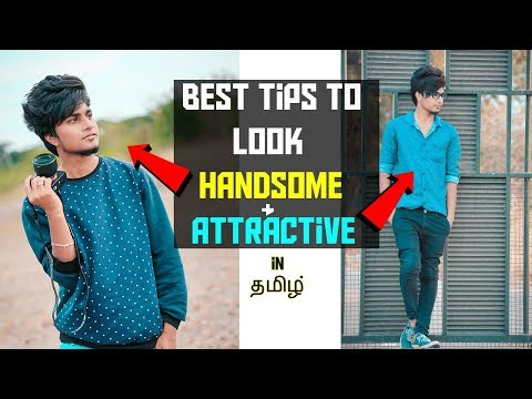 How to Look More Handsome and Attractive In Tamil Tips to Look Handsome for men