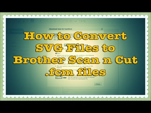 How to Convert SVG files to Brother Scan n Cut () files (Tutorial)
