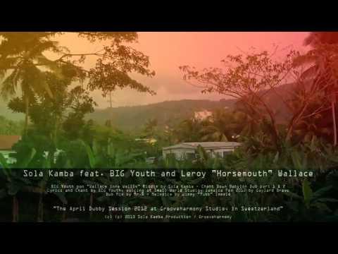"SOLA KAMBA Feat. BIG Youth & Leroy ""Horsemouth"" Wallace - Chant Down Babylon Dub Part I & II"