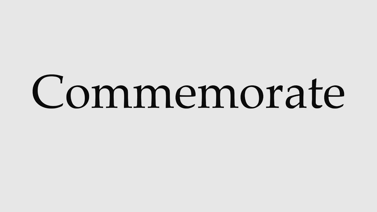 How to Pronounce Commemorate