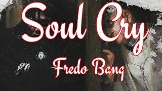 Similar Songs to Fredo Bang - Soul Cry Suggestions