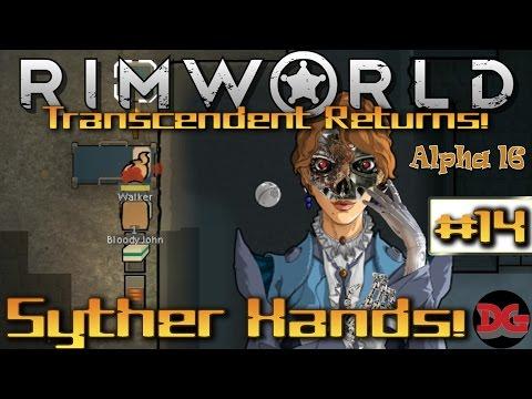 Rimworld Alpha 16  •Transcendent Returns• Episode 14 ► Walker Syther Hands! (1440p/60)