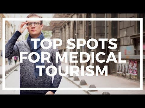 Best Countries for Medical Tourism: My 2nd Annual Physical i