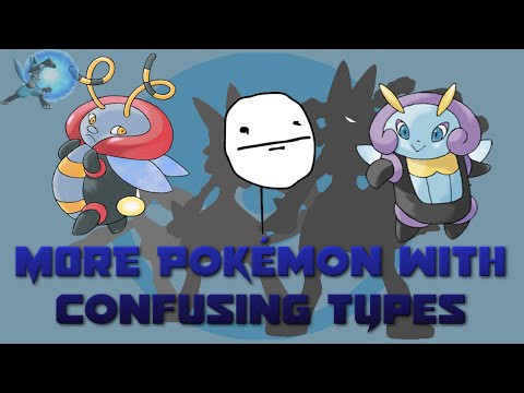 MORE Pokémon with Confusing Types