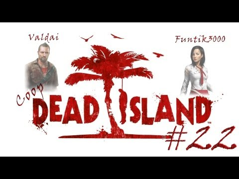 Смотреть прохождение игры [Coop] Dead Island. Серия 22 - Перестрелка в деревне.