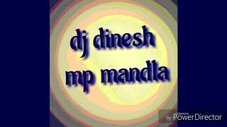 new cg dj song dj dinesh mandla may nai lage ka dj dinesh 2018 8435839438