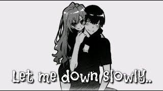 Аниме клип - Let me down slowly..
