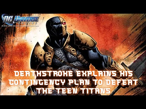 Deathstroke Explains His Contingency Plan To Defeat The Teen Titans