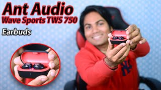 ANT Audio Wave Sports 750 TWS Bluetooth Earbuds Unboxing & Review | Hindi