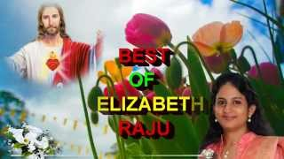 Elizabeth raju hits | Christian malayalam devotional songs non stop