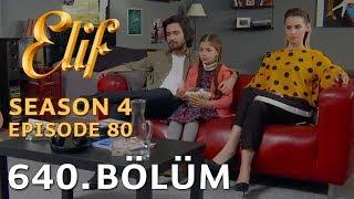 Video Elif 640.  Bölüm | Season 4 Episode 80 download MP3, 3GP, MP4, WEBM, AVI, FLV Januari 2018