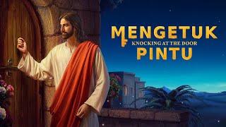 Film Rohani Kristen | MENGETUK PINTU | Bagaimana Bisa Menyambut Kedatangan Tuhan Yesus?