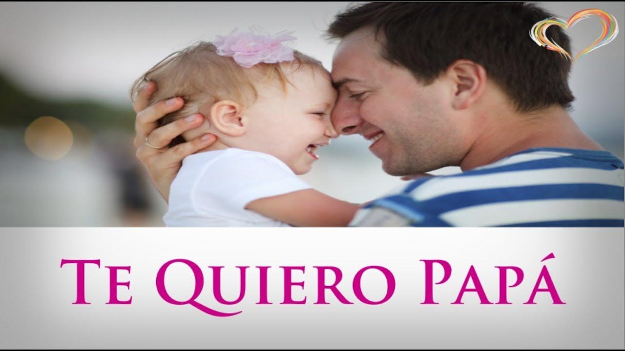 Te quiero Papá Frases bonitos para mi padre Postales de amor para Papá