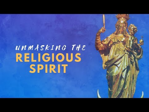 Unmasking the Religious Spirit | Michael Reginald