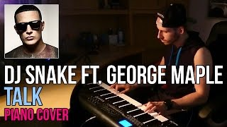 DJ Snake ft. George Maple - Talk | Marijan Piano Cover