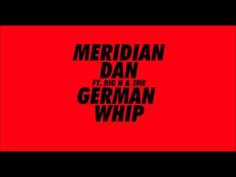 Meridian Dan - German Whip [BBK Remix] ft Skepta & Jme
