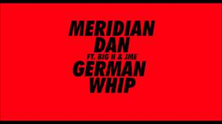 Meridian Dan - German Whip [BBK Remix] ft Skepta & Jme