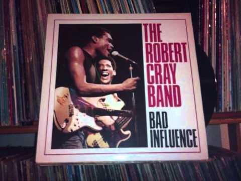 the robert cray band-bad influence
