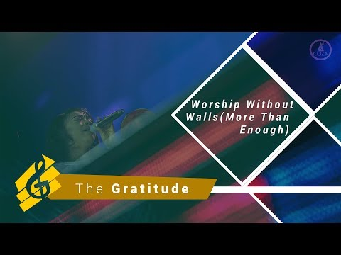 Worship Without Walls With The Gratitude (More than Enough)