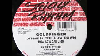 Goldfinger pres. The Low Down - How low can U go (on the DL version)