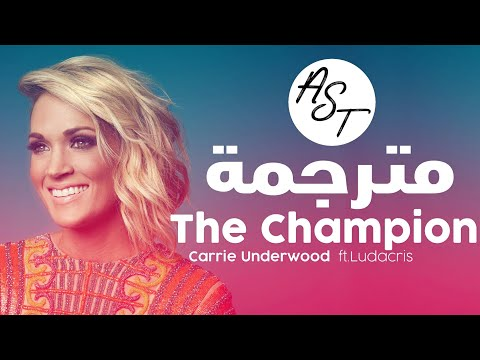Carrie Underwood  The Champion Feat Ludacris  Lyrics   مترجمة