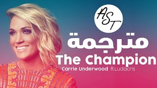 Carrie Underwood - The Champion ( Feat. Ludacris ) | Lyrics Video | مترجمة