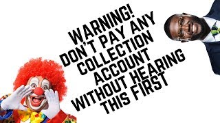 Should I Pay Collections  Never Ever Pay Collections!