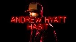Andrew Hyatt - Habit [Official Audio]