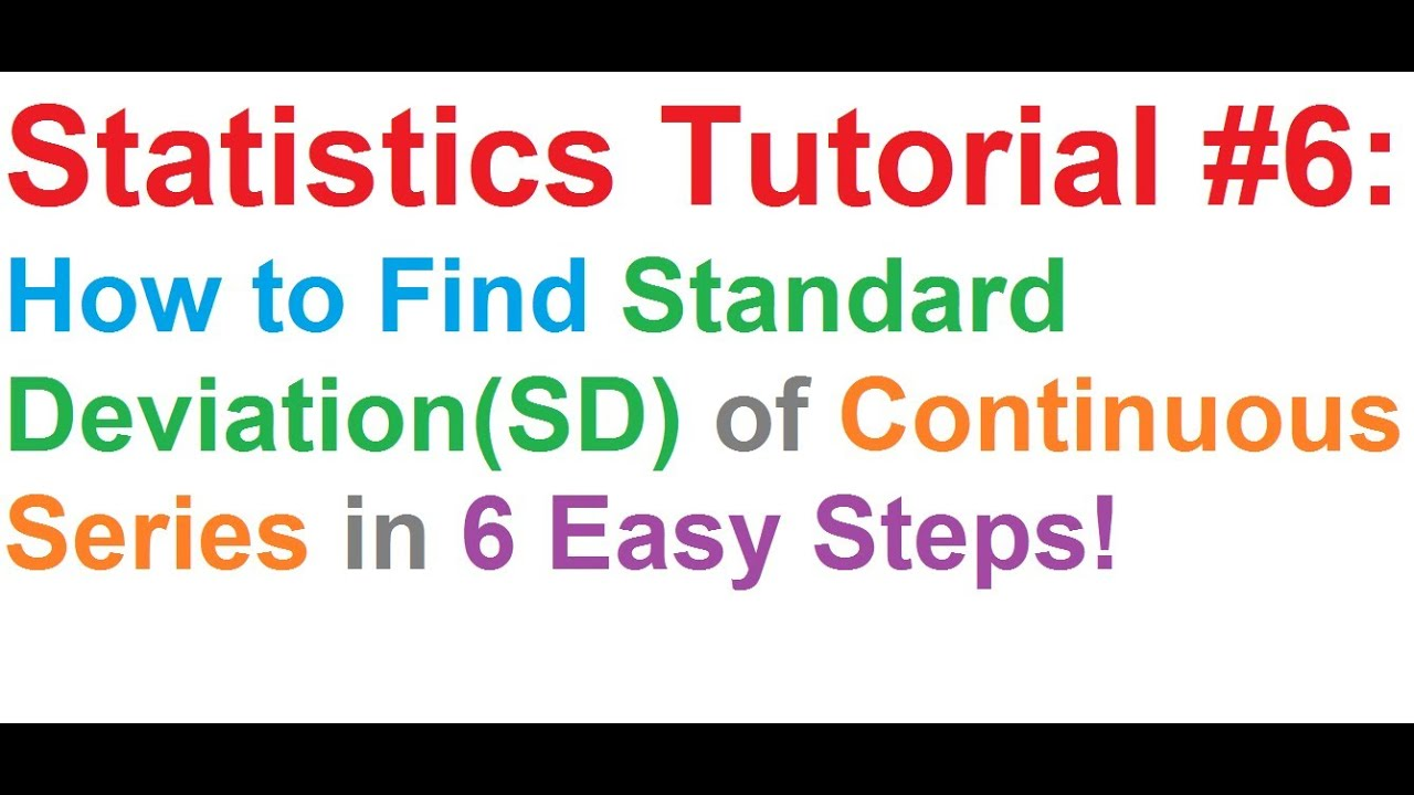 Statistics Tutorial #6: How To Find Standard Deviation(sd) Of Continuous  Series In 6 Steps!