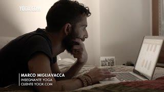 ► Ed è subito mio - Spot con MARCO MIGLIAVACCA, Insegnante Yoga e Cliente | by yoox.com Thumbnail