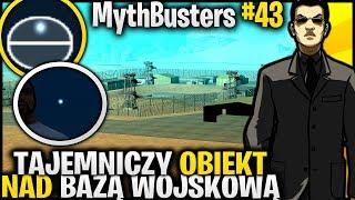 Tajemniczy obiekt nad bazą wojskową!? - Pogromcy Mitów GTA San Andreas! #43