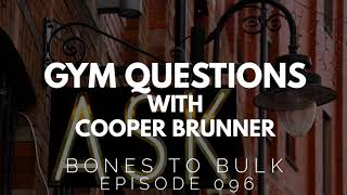 Gym Questions Answered - with Cooper Brunner