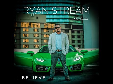 Ryan Stream   I Believe feat  Nadia Khristean