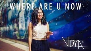 Jack Ü - Where Are Ü Now (Vidya Tamil Remix) (ft. Satya Valli, Shankar Tucker)