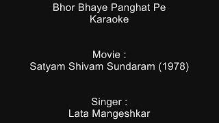 Bhor Bhaye Panghat Pe - Karaoke - Satyam Shivam Sundaram (1978) - Lata Mangeshkar