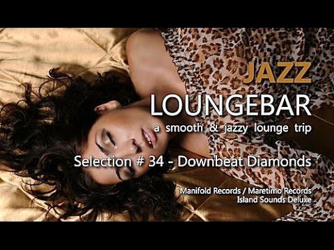 Jazz Loungebar - Selection #34 Downbeat Diamonds, HD, 2018, Smooth Lounge Music