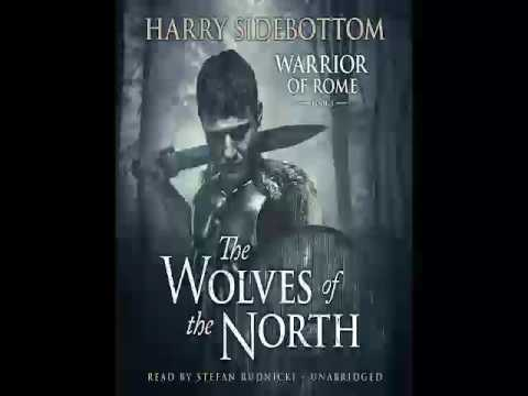 Harry Sidebottom - Warrior of Rome Series - Book 5 - The Wolves of the North - Audiobook - Part 1