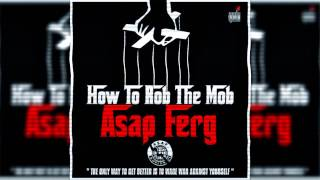 ASAP Ferg- How To Rob The Mob (New 2014)