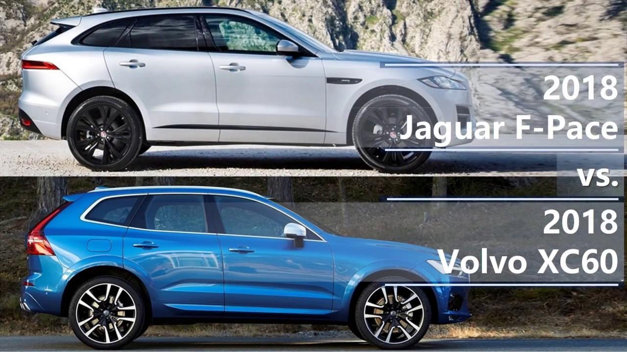 2018 Jaguar F Pace Vs 2018 Volvo Xc60 Technical Comparison